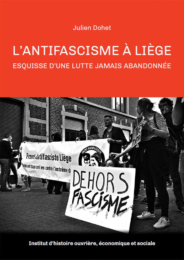 ''L'antifascisme à Liège, esquisse d'une lutte jamais abandonnée''